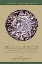 Anglo-Saxons and the North: Essays Reflecting the Theme of the 10th Meeting of the International Society of Anglo-Saxonists in Helsinki, August 2001