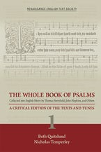 The Whole Book of Psalms Collected into English Metre by Thomas Sternhold, John Hopkins, and Others. Volume 1