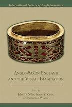 Anglo-Saxon England and the Visual Imagination