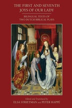 The First and Seventh Joys of Our Lady: Bilingual Texts of Two Dutch Biblical Plays