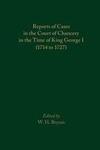 Reports of Cases in the Court of Chancery in the Time of King George I (1714 to 1727)