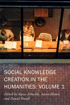 Social Knowledge Creation in the Humanities: Volume 1