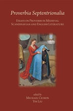 Proverbia Septentrionalia: Essays on Proverbs in Medieval Scandinavian and English Literature
