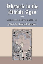 Rhetoric in the Middle Ages (1974): A Bibliographic Supplement to 2016