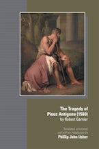The Tragedy of Pious Antigone (1580) by Robert Garner