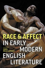 Race and Affect in Early Modern English Literature